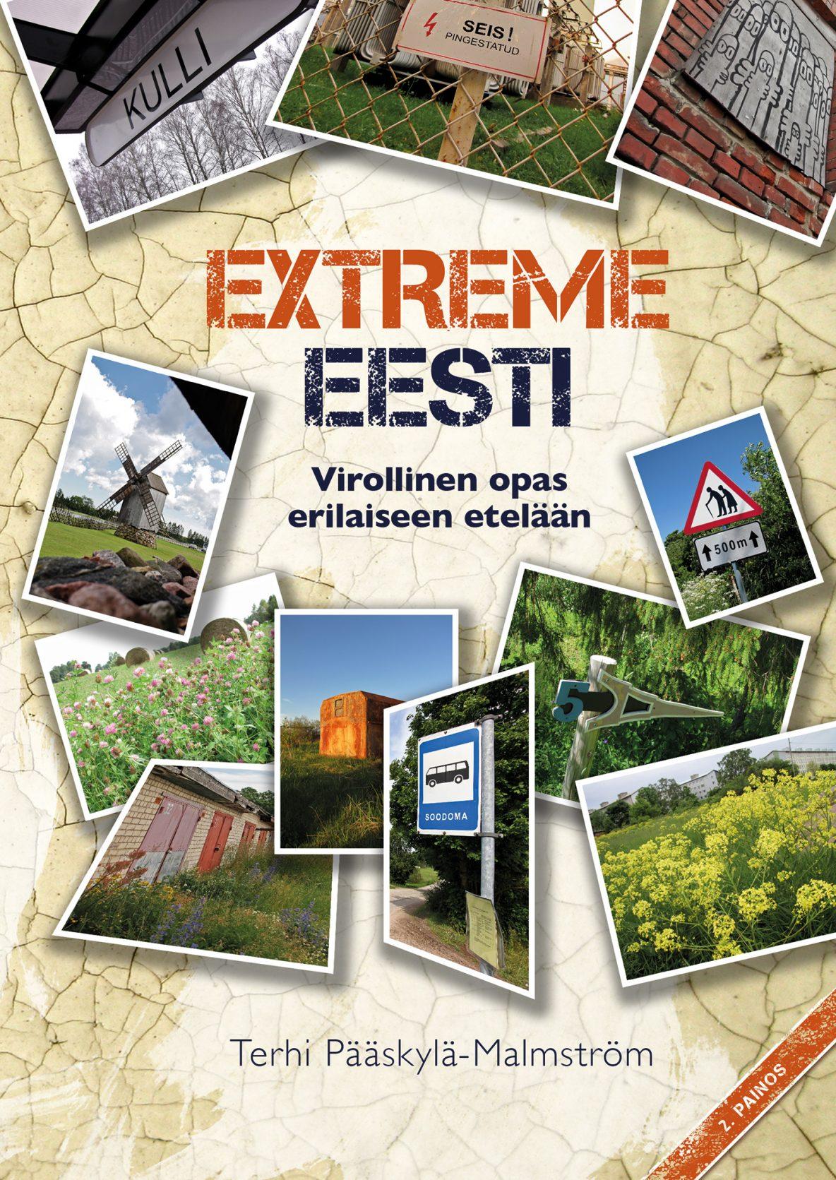 Terhi Pääskylä-Malmström: Extreme Eesti – Virollinen opas erilaiseen etelään