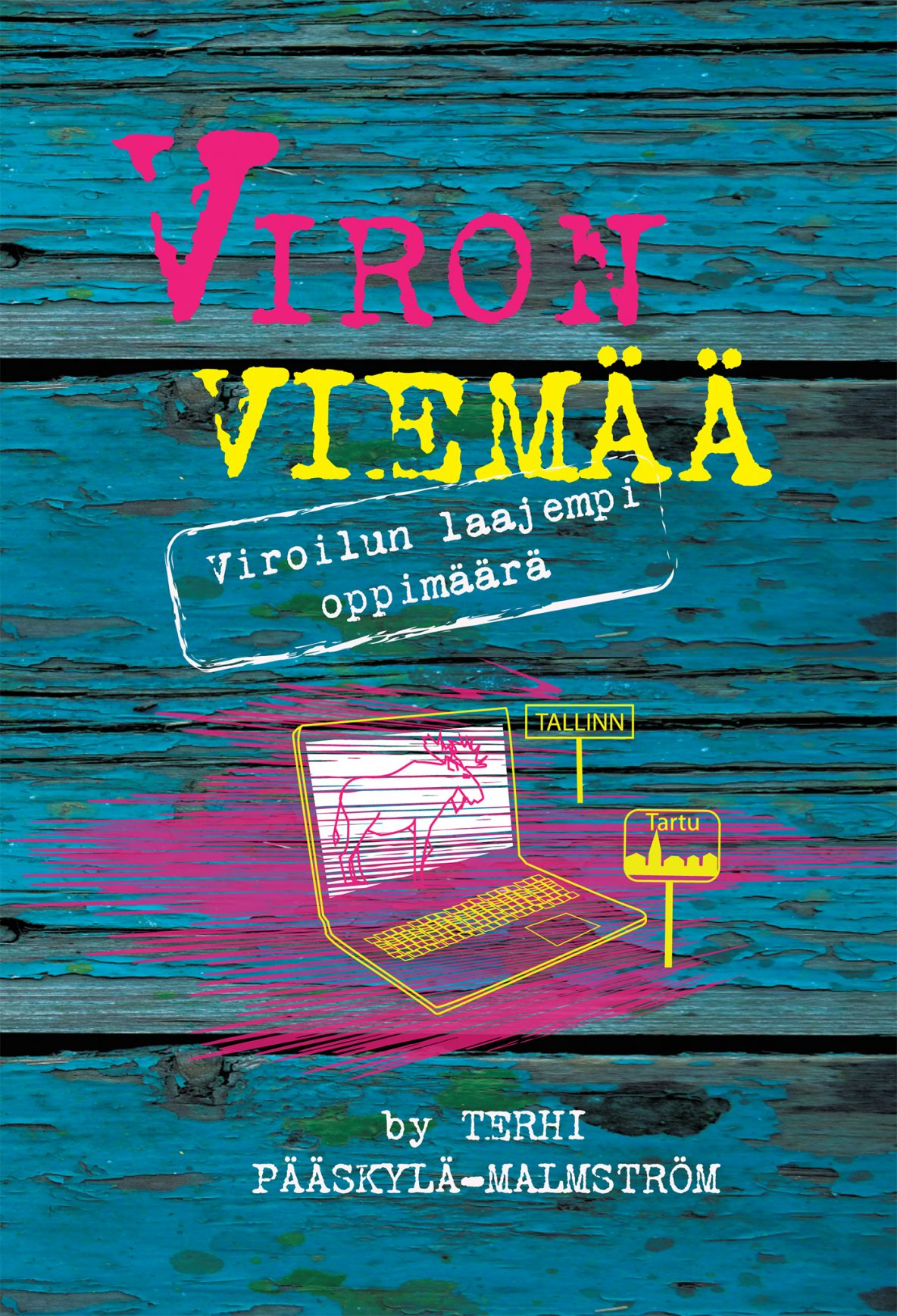 Terhi Pääskylä-Malmström: Viron viemää – Viroilun laajempi oppimäärä