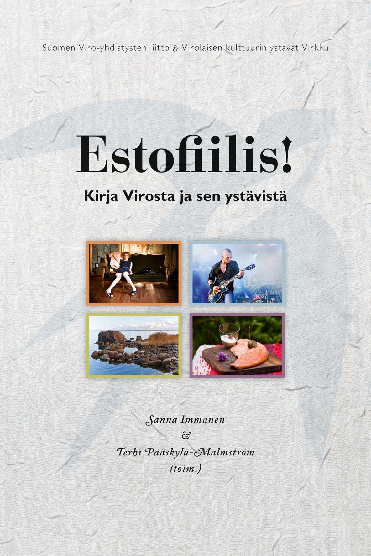Sanna Immanen & Terhi Pääskylä-Malmström (toim.): Estofiilis! Kirja Virosta ja sen ystävistä