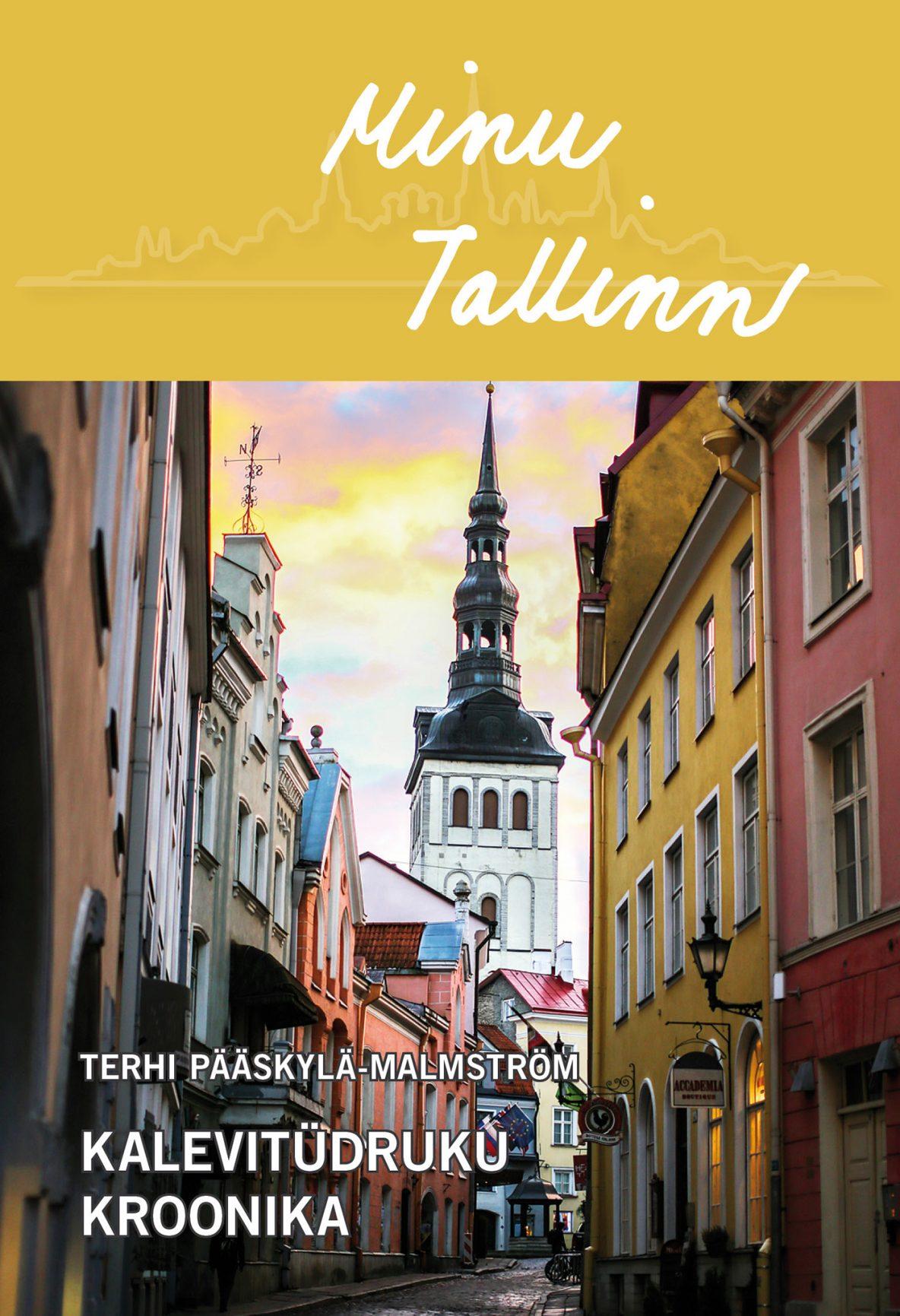 Terhi Pääskylä-Malmström: Minu Tallinn – Kalevitüdruku kroonika